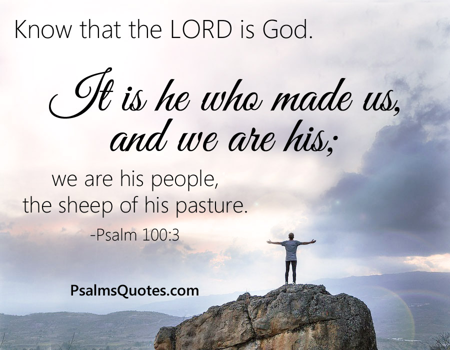 Psalm 100 3 Bible Verse About Creation And Nature