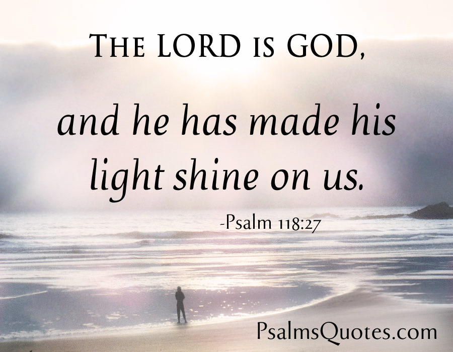 Psalms Quotes | Psalm Quote Psalm 118 27
