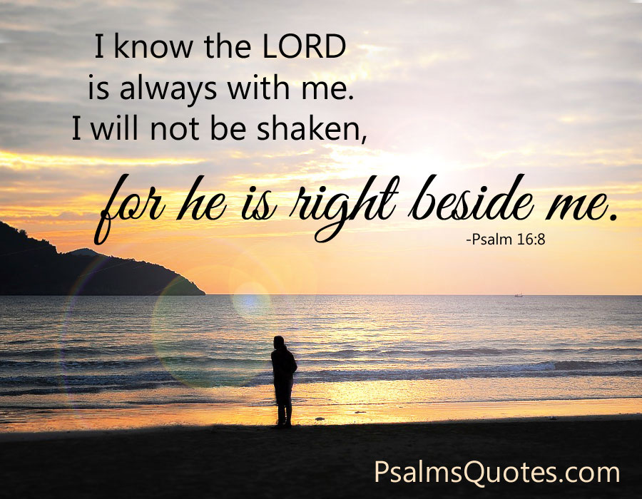 Psalm 16:8 - Bible Verse for Anxiety