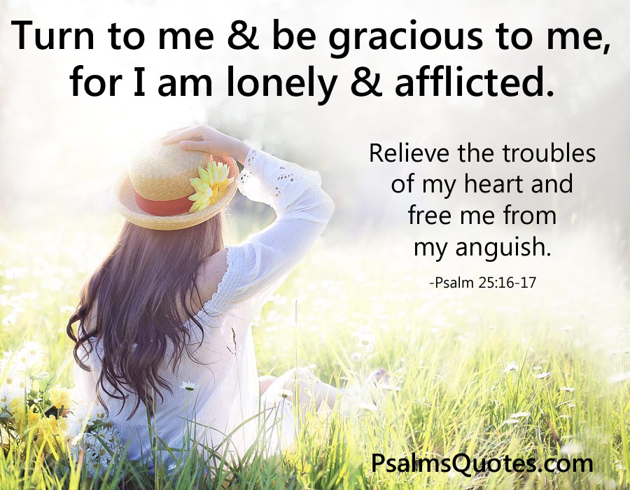 Psalm 25:16-17 - Psalm of Comfort