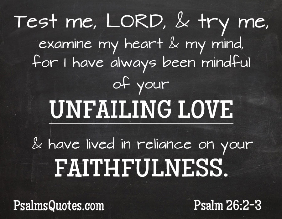 Psalm 26:2-3 - Psalm about Love