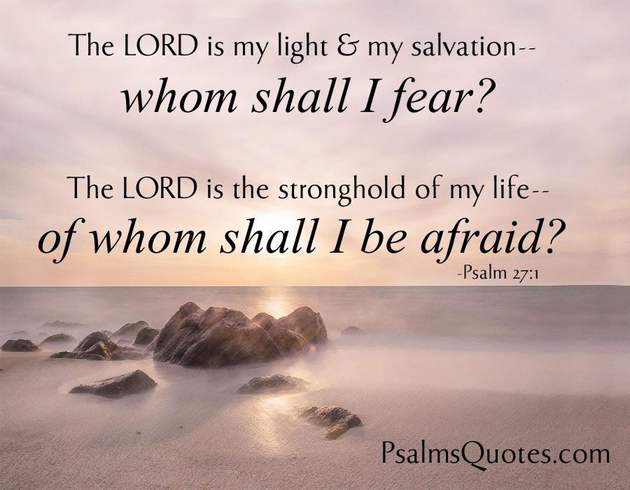 Famous Bible Quotes About Life Entrancing Psalm 271  Popular Psalm  Bible Verse