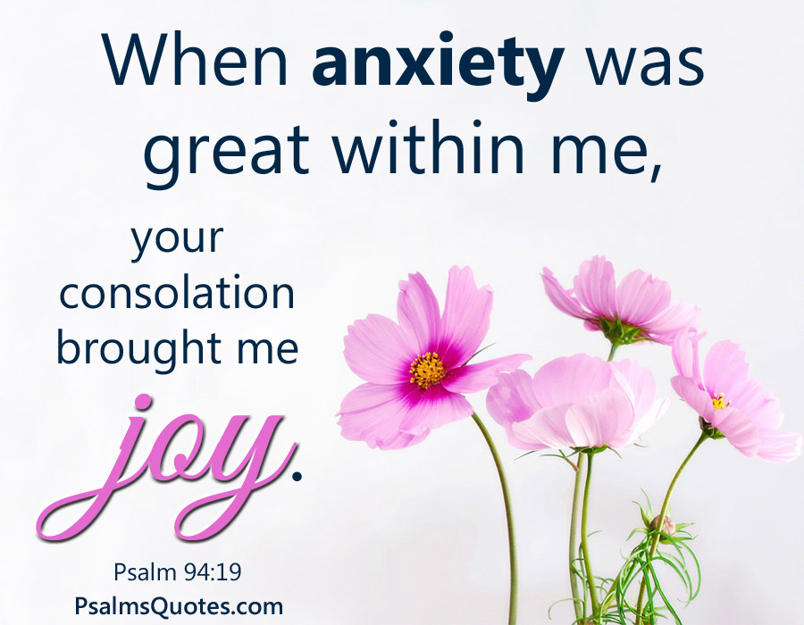 Psalm 94:19 - Psalm for Anxiety - Bible Verse