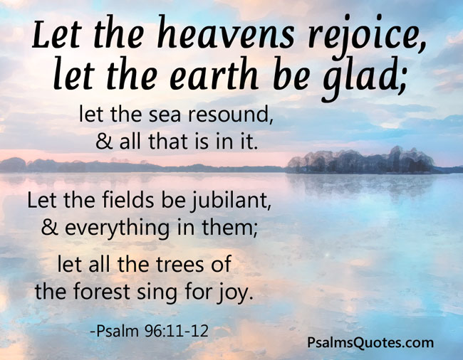 Psalm 96:11-12 - Psalm about Creation