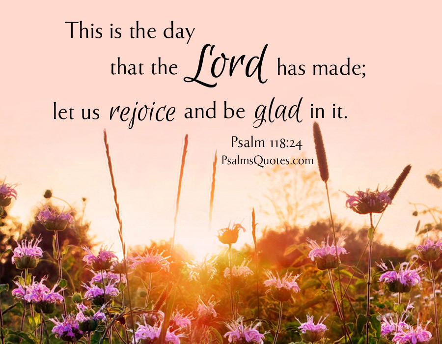 psalm quote psalm 118 24
